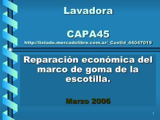 Lavadora CAPA45 http://listado.mercadolibre.com.ar/_CustId_44047019