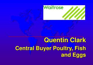 Quentin Clark Central Buyer Poultry, Fish and Eggs