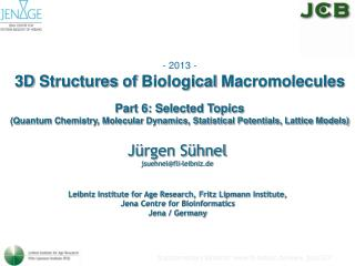 - 2013 - 3D  Structures of  Biological  Macromolecules Part 6: Selected Topics
