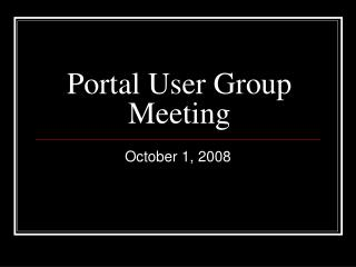Portal User Group Meeting