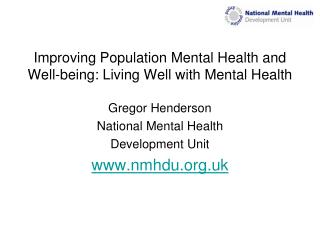 Improving Population Mental Health and Well-being: Living Well with Mental Health