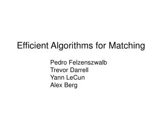 Efficient Algorithms for Matching