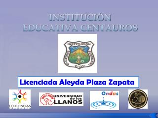 INSTITUCIÓN EDUCATIVA CENTAUROS