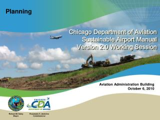 Chicago Department of Aviation Sustainable Airport Manual Version 2.0 Working Session