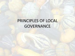 PRINCIPLES OF LOCAL GOVERNANCE