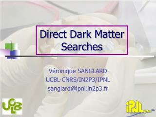 Direct Dark Matter Searches