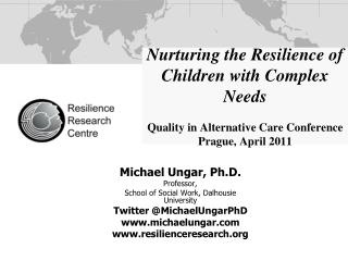 Michael Ungar, Ph.D. Professor,  School of Social Work, Dalhousie University