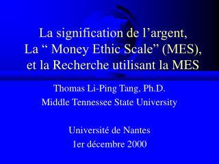 """La signification de l'argent,  La """" Money Ethic Scale"""" (MES), et la Recherche utilisant la MES"""