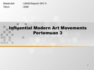 Influential Modern Art Movements Pertemuan 3