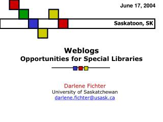 Weblogs  Opportunities for Special Libraries