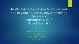 PATRICIA Moulton, PhD Executive director Nd  center for nursing Fargo, ND