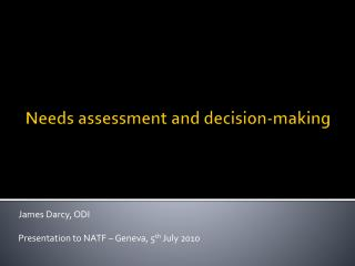 Needs assessment and decision-making
