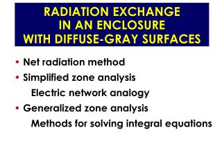 RADIATION EXCHANGE  IN AN ENCLOSURE  WITH DIFFUSE-GRAY SURFACES