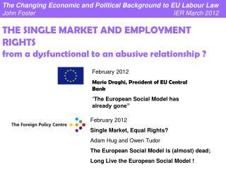 February 2012 Single Market, Equal Rights?  Adam Hug and Owen Tudor