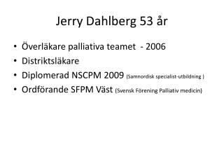 Jerry Dahlberg 53 år