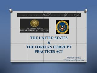 THE UNITED STATES  &  THE FOREIGN CORRUPT PRACTICES ACT