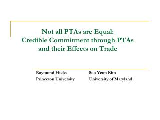 Not all PTAs are Equal: Credible Commitment through PTAs  and their Effects on Trade