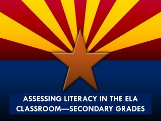 Assessing Literacy in the ELA Classroom—secondary Grades