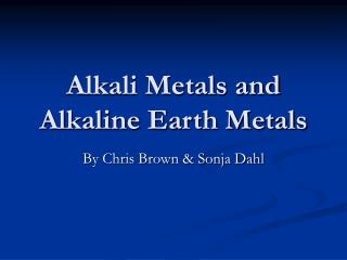 Alkali Metals and Alkaline Earth Metals