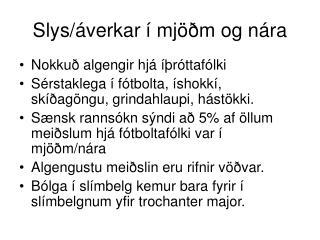 Slys/áverkar í mjöðm og nára