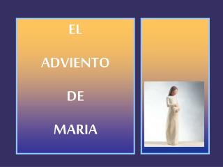 EL ADVIENTO DE  MARIA