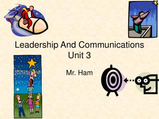 Leadership And Communications Unit 3