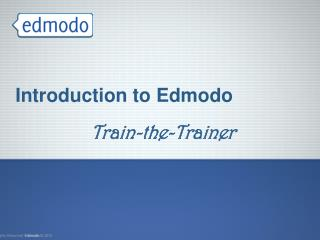 Introduction to Edmodo Train-the-Trainer