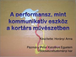 A performansz, mint kommunikatív eszköz a kortárs művészetben