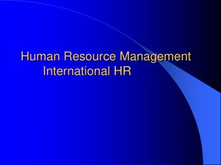 Human Resource Management  International HR