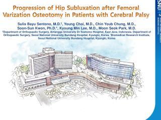 Sulis Bayu Sentono, M.D. † , Young Choi, M.D., Chin Youb Chung, M.D.,
