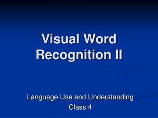 Visual Word Recognition II