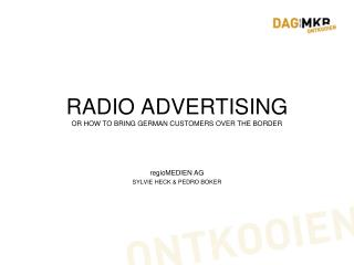RADIO ADVERTISING OR HOW TO BRING GERMAN CUSTOMERS OVER THE BORDER