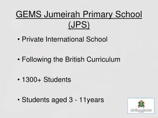 GEMS Jumeirah Primary School (JPS)
