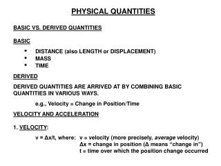 PHYSICAL QUANTITIES BASIC VS. DERIVED QUANTITIES BASIC • 	DISTANCE (also LENGTH or DISPLACEMENT)