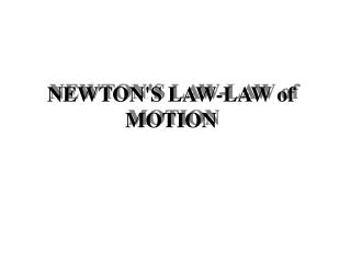 NEWTON'S LAW-LAW of MOTION