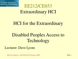 EE212/CE653 Extraordinary HCI HCI for the Extraordinary Disabled Peoples Access to Technology