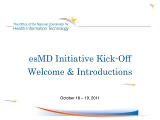 esMD Initiative Kick-Off
