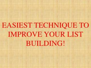 Easiest Technique to Improve your List Building!