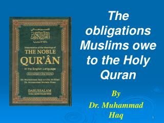 The obligations Muslims owe to the Holy Quran