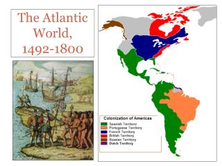 The Atlantic World,  1492-1800