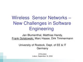 Wireless  Sensor Networks �   New Challenges in Software Engineering