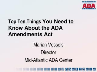 Top Ten Things  You Need to Know About the ADA Amendments Act