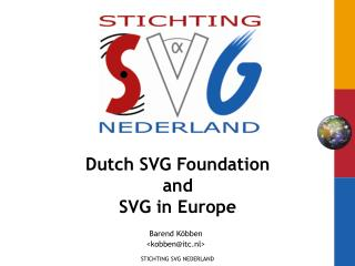 Dutch SVG Foundation  and SVG in Europe