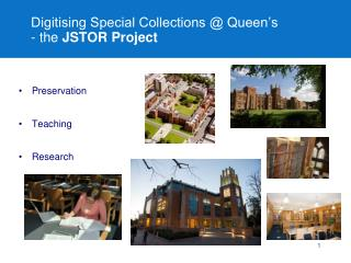 Digitising Special Collections @ Queen's - the  JSTOR Project