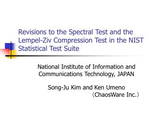 National Institute of Information and  Communications Technology, JAPAN Song-Ju Kim and Ken Umeno