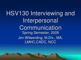 HSV130 Interviewing and Interpersonal Communication