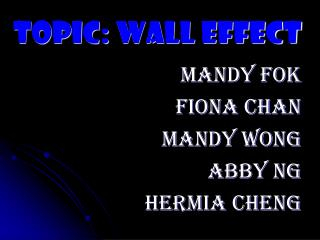Topic: Wall Effect