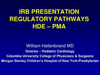 IRB PRESENTATION REGULATORY PATHWAYS HDE   PMA