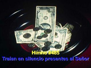 Himno #485 Traían en silencio presentes al Señor
