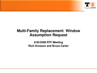 Multi-Family Replacement  Window Assumption Request 9/30/2008 RTF Meeting